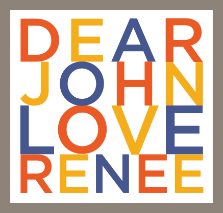 Dear John Love Renee